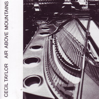 Cecil Taylor - Air Above Mountains