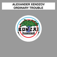 Alexander Xendzov - Ordinary Trouble