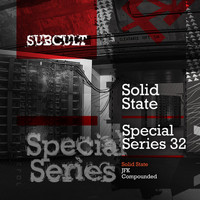 Solid State - SUB CULT Special Series EP 32