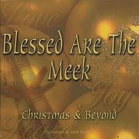 Various Artists - Blessed Are The Meek: Christmas & Beyond
