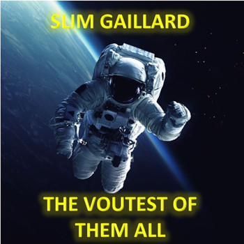 Slim Gaillard - The Voutest of Them All