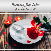 Restaurant Music - Romantic Jazz Vibes for Restaurant