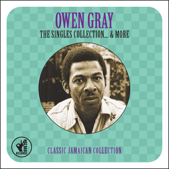 Owen Gray - The Singles Collection... & More