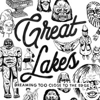 Great Lakes - Dreaming Too Close to the Edge