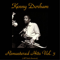 Kenny Dorham - Remastered Hits Vol, 3 (All Tracks Remastered)