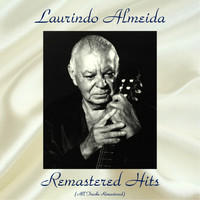 Laurindo Almeida - Remastered Hits (All Tracks Remastered)