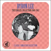 Byron Lee - The Singles Collection 1960-1962