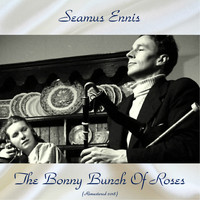 Seamus Ennis - The Bonny Bunch Of Roses (Remastered 2018)