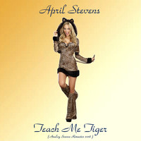 April Stevens - Teach Me Tiger (Analog Source Remaster 2018)