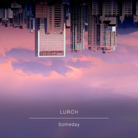 Lurch - Someday