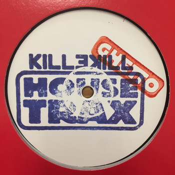 Various Artists - Killekill Ghetto House Trax