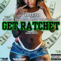 DJ Gio - Get Ratchet (Explicit)