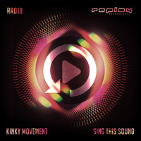Kinky Movement - Sing This Sound