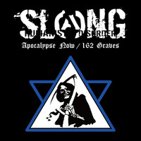 Slang - Apocalypse Now / 162 Graves