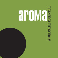 Aroma - A Hole Called Rock'n'roll