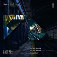 Deep Policy - Knick Knack EP