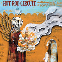 Hot Rod Circuit - The Underground Is a Dying Breed