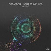 Various Artists - Dream Chillout Traveller, Vol.07