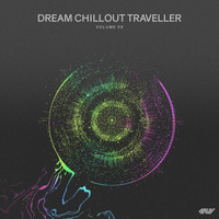 Various Artists - Dream Chillout Traveller, Vol.09