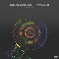 Various Artists - Dream Chillout Traveller, Vol.10