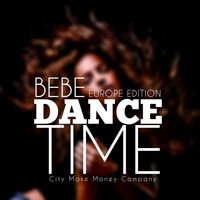 Bebe - Dance Time (Europe Edition)
