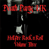 Death Party UK - Hellfire Rock'n'roll, Vol. 3