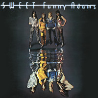 Sweet - Sweet Fanny Adams (New Extended Version)
