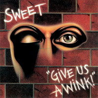 Sweet - Give Us A Wink (New Extended Version)