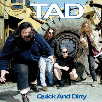 Tad - Quick And Dirty