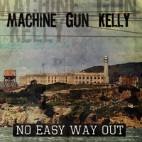 MGK - No Easy Way Out