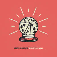 State Champs - Crystal Ball