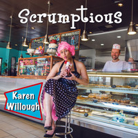 Karen Willough - Scrumptious