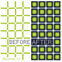 Heaven 17 - Before After