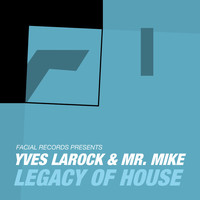 Yves Larock - Legacy of House