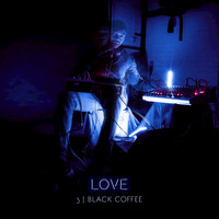 Love - 3 / Black Coffee