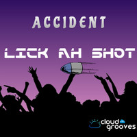 Accident - Lick Ah Shot