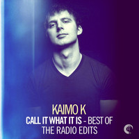 Kaimo K - Call It What It Is - Best of (The Radio Edits)