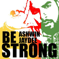 Ashwin Jaydee - Be Strong