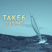Take 6 - Sailing (Tim Kelley Remix)