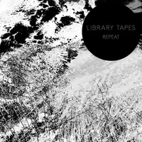 Library Tapes - Repeat