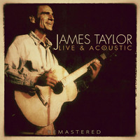 James Taylor - Live and Acoustic - Remastered