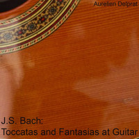 Johann Sebastian Bach - Toccatas and Fantasias at Guitar