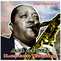 Lester Young - All of Me (Remastered)