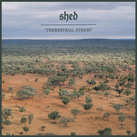 Shed - Terrestrial Stress
