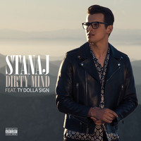 Stanaj - Dirty Mind (Explicit)