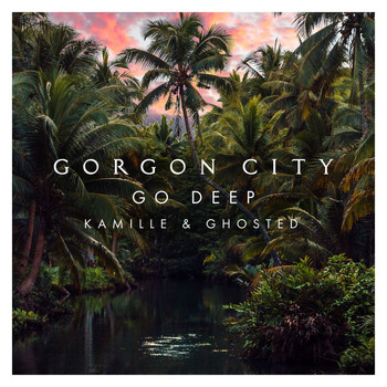 Gorgon City - Go Deep