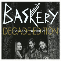 Baskery - Fall Among Thieves (Decade Edition)