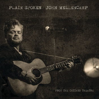 John Mellencamp - Plain Spoken - From The Chicago Theatre (Live [Explicit])