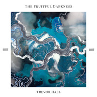 Trevor Hall - The Fruitful Darkness
