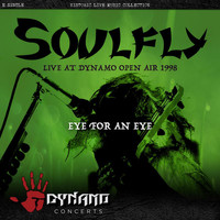 Soulfly - Eye For An Eye (Live At Dynamo Open Air 1998 [Explicit])